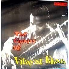 The Genius Of Vilayat Khan Vilayat Khan