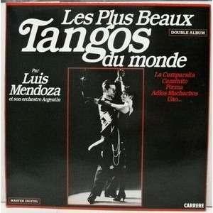 Luis Mendoza et son orchestre argentin Les plus beaux tangos du monde