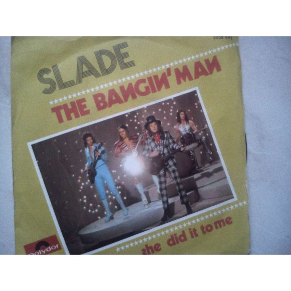 slade the bangin' man