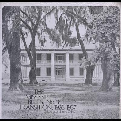 the mississippi blues vol.3 : transiton, 1926-1937