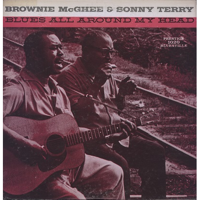 brownie mcghee & sonny terry blues all around my head
