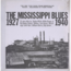 THE MISSISSIPPI BLUES - (various) 1927-1940 - 33T