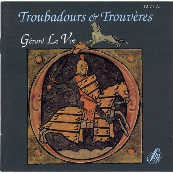 gérard le vot troubadours & trouvères