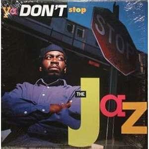 THE JAZ YA DON'T STOP