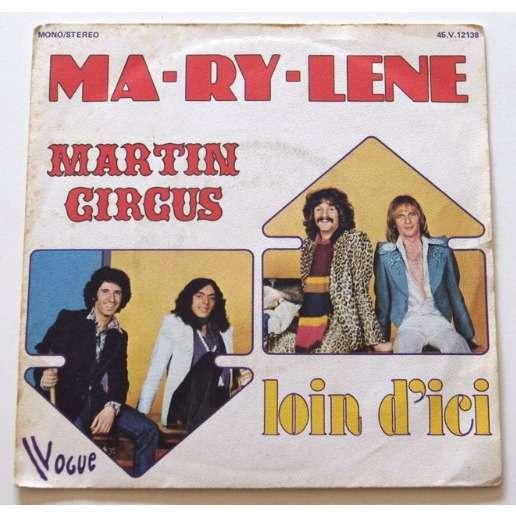 Martin Circus Ma-ry-lene / Loin d'ici