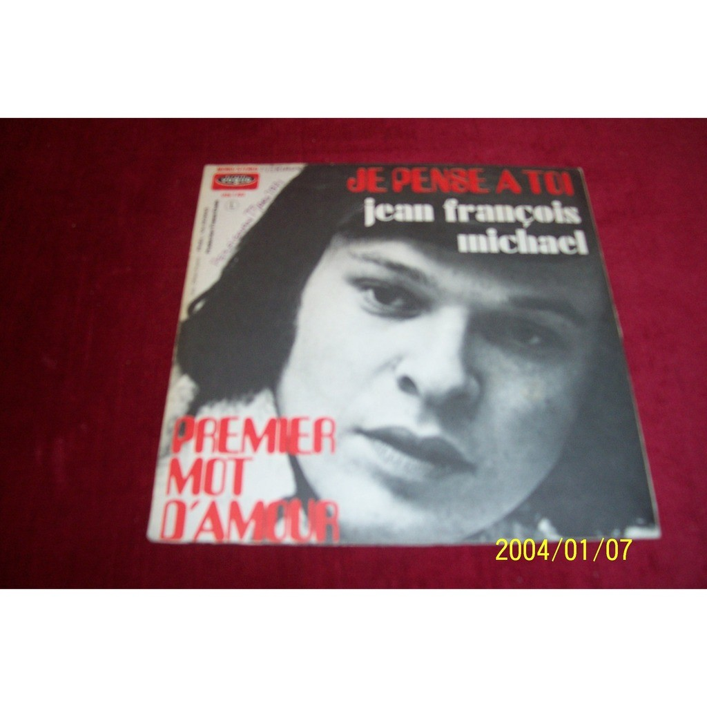 Je Pense A Toi Premier Mot Damour De Michael Jean François 45 Rpm Sp 2 Títulos Con Oemie