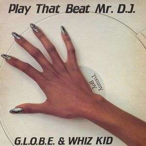 GLOBE & WHIZ KID PLAY THAT BEAT MR DJ