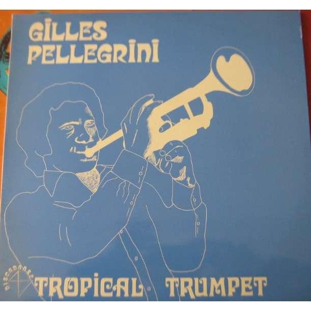 gilles pellegrini tropical trumpet