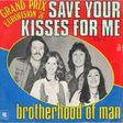 brotherhood of man save your kisses for me