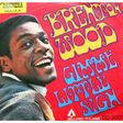 brenton wood ‎ gimme little sign
