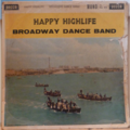 BROADWAY DANCE BAND - Happy highlife - 10 inch
