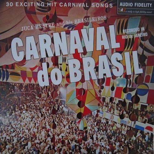 Juca Mestre And His Brasileiros Carnaval Do Brasil