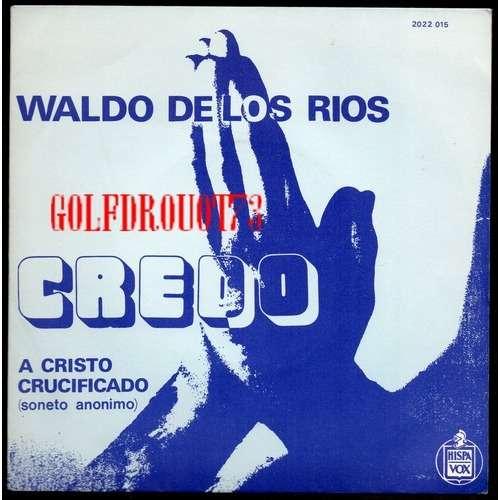 WALDO DE LOS RIOS CREDO - A CRISTO CRUCIFICADO ( SONETO ANONIMO )