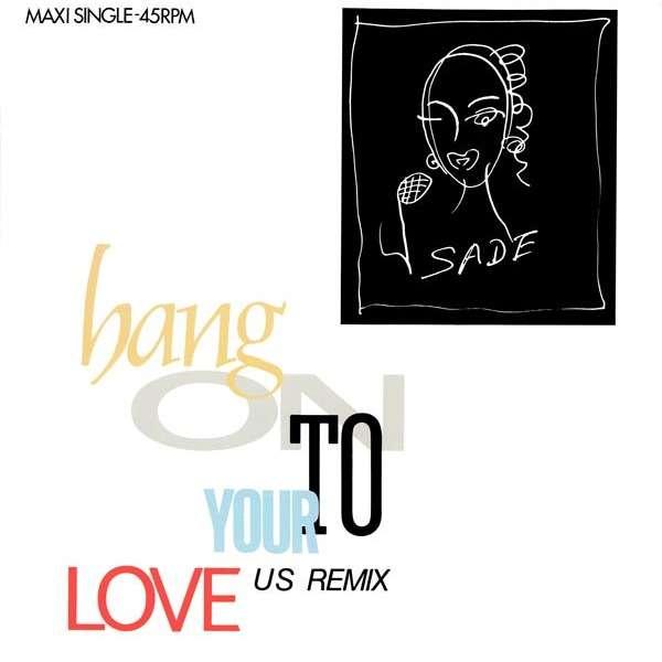 Sade Hang On To Your Love (U.S. Remix)