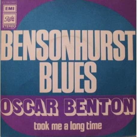 Oscar Benton Bensonhurst Blues /Took Me A Long Time