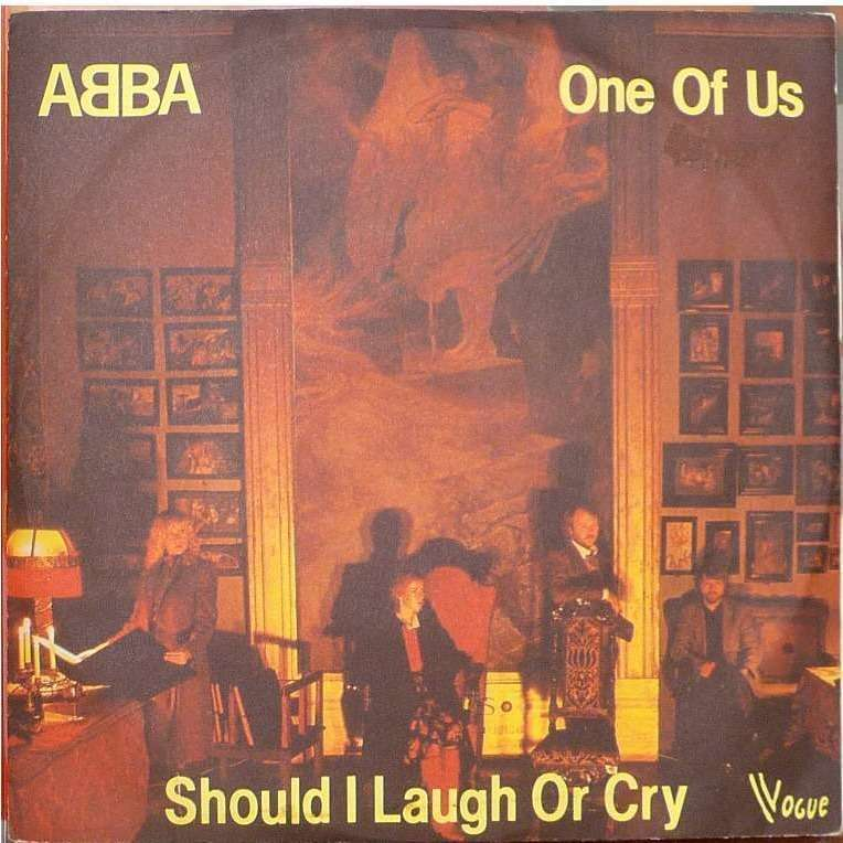 abba .a : one of us / b : should i laugh or cry