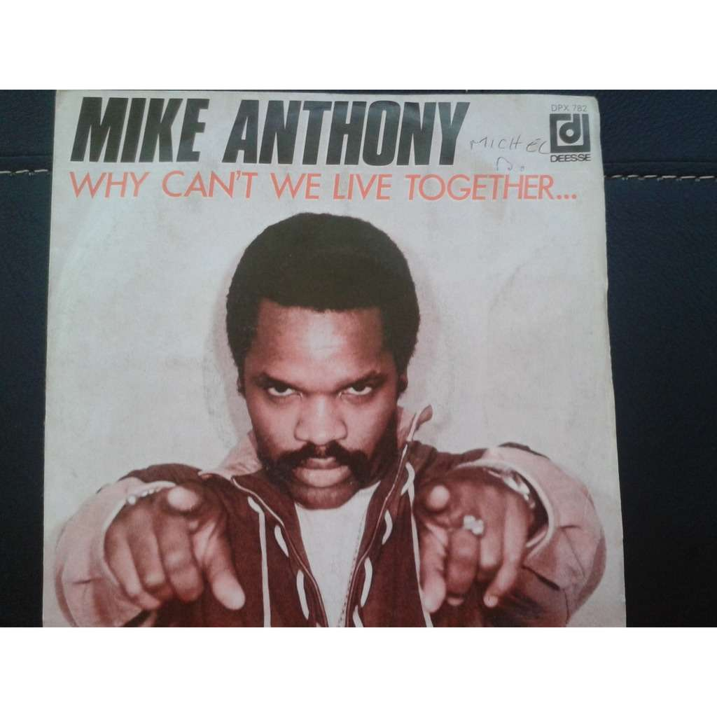 MIKE ANTHONY WHY CAN'T WE LIVE TOGETHER/LET IT BE LOVE.France