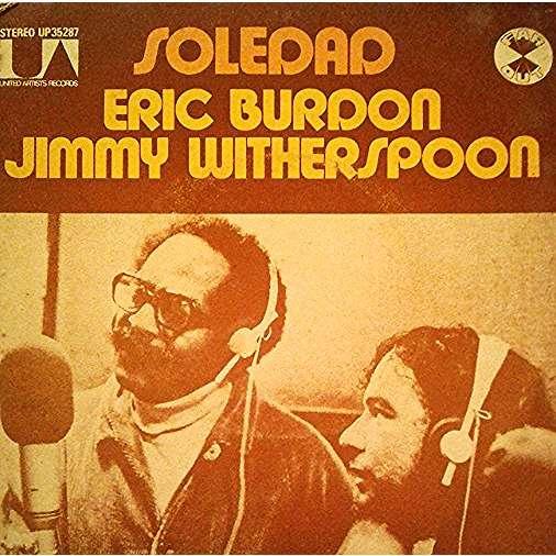 Eric Burdon & Jimmy Witherspoon Soledad