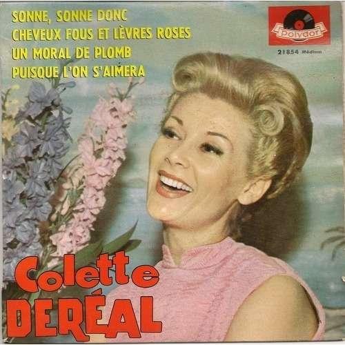 Colette Deréal Cheveux fous et lèvres roses, un moral de plomb, puisque l'on s'aimera, sonne, sonne donc