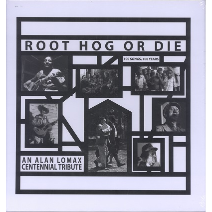 root hog or die (various) alan lomax centennial tribute