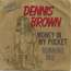 BROWN DENNIS - money in my pocket / running irie - 7inch (SP)