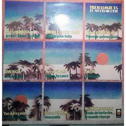 TREMALOGIE N°4 12 SUCCES DE L'ETE COMPIL' 80's SARDOU.HERVE VILARD .BILLON.DRUPI.GROSCOLAS.YAN ET VIRGINIE ..................