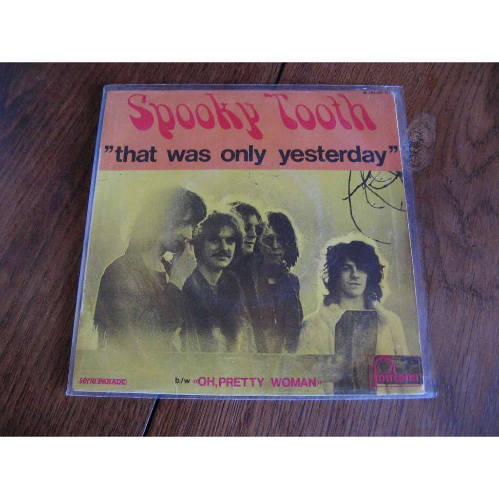 spooky tooth That was only yesterday