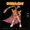 PARLIAMENT - GloryHallaStoopid (Or Pin The Tale On The Funky) - 33T