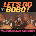 WILLIE BOBO & HIS ORCHESTRA - Let's Go Bobo! - LP