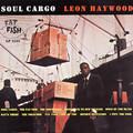 LEON HAYWOOD - Soul Cargo - 33T