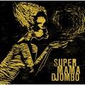 SUPER MAMA DJOMBO  - Super Mama Djombo - 33T