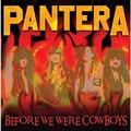 PANTERA - Before We Were Cowboys (cd) - CD