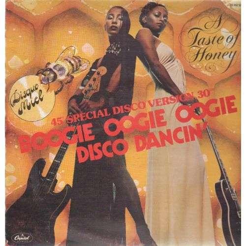 A TASTE OF HONEY boogie oogie oogie / disco dancin'