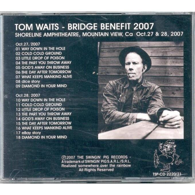 Tom Waits Bridge Benefit 2007 (Shoreline Amphitheatre CA 27/28.10.2007)