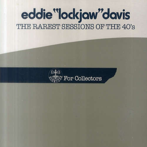 Eddie Lockjaw Davis The Rarest Sessions Of The 40's