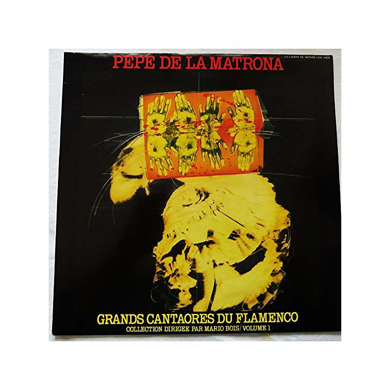 Pepe De La Matrona Grands Cantaores Du Flamenco vol. 1