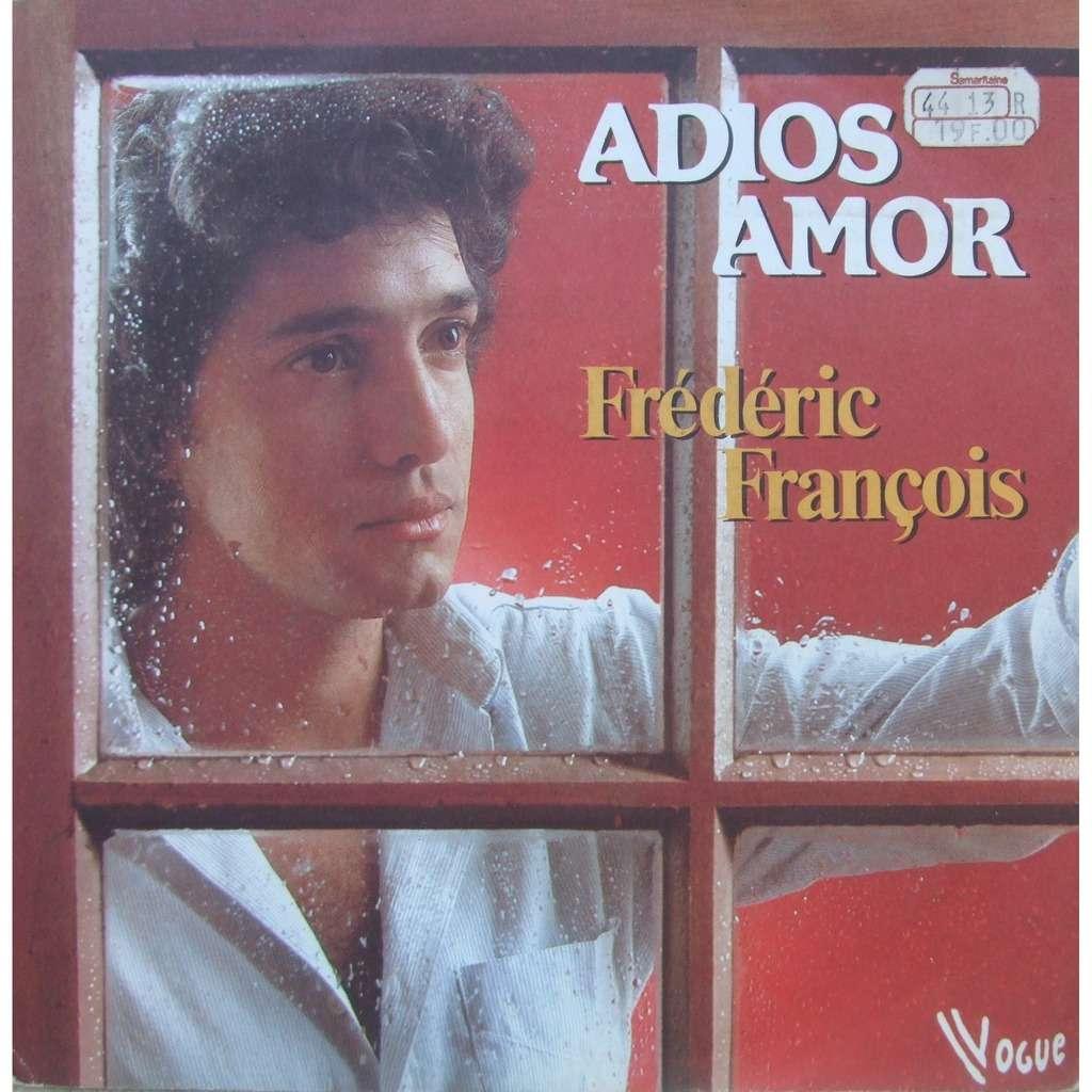 FRANçOIS FREDERIC ADIOS AMOR / nous étions des amis