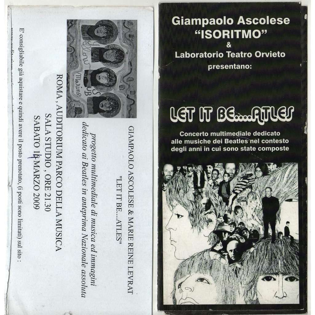 Beatles / Gianpaolo Ascolese 'Isoritmo' Let It Be....Atles (Roma 16.03.2009) (Italian 2009 promo 3-way gf brochure flyer)