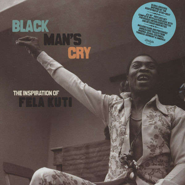 V.A. Black Mans Cry: The Inspiration Of Fela Kuti