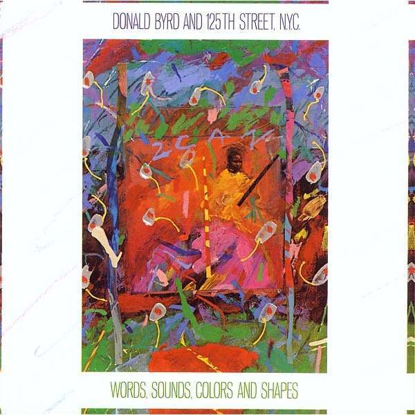 Donald Byrd And 125th Street NYC Words Sounds Colors And Shapes
