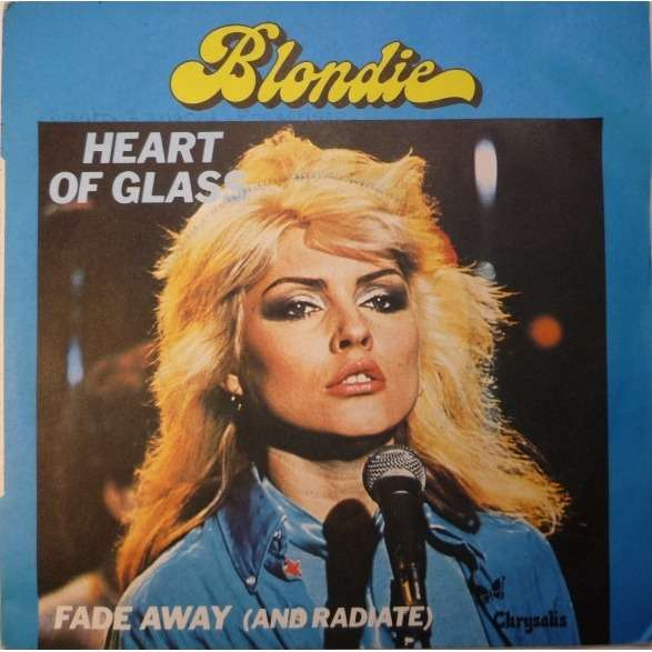 Blondie Heart Of Glass / Fade Away (And Radiate)