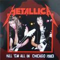 METALLICA - Kill 'Em All In Chicago 1983 (lp) Ltd Edit Colour Vinyl -E.U - LP