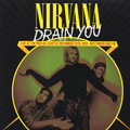 NIRVANA ‎ - Drain You -Live At The Pier 48, Seattle December 13th, 1993 - Westwood One FM (lp) - 33T