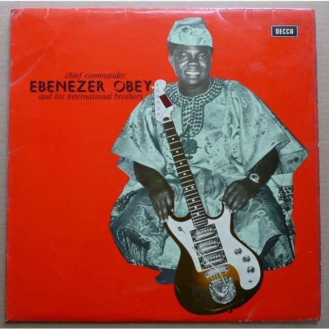 Chief Commander Ebenezer Obey Chief Commander Ebenezer Obey & His International Brothers Band