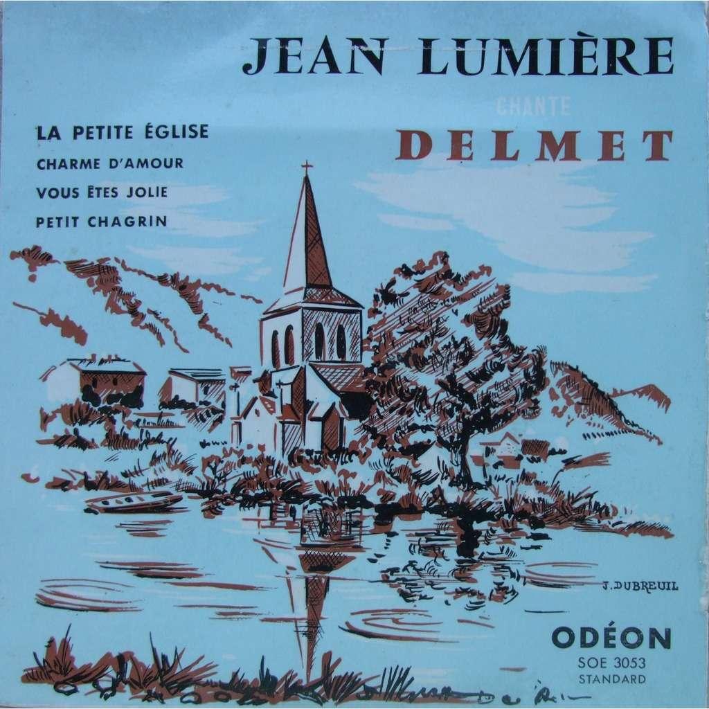 Lumière Jean Chante Delmetla Petite église Charme Damour Vous êtes Jolie Petit Chagrin 1ère Pochette