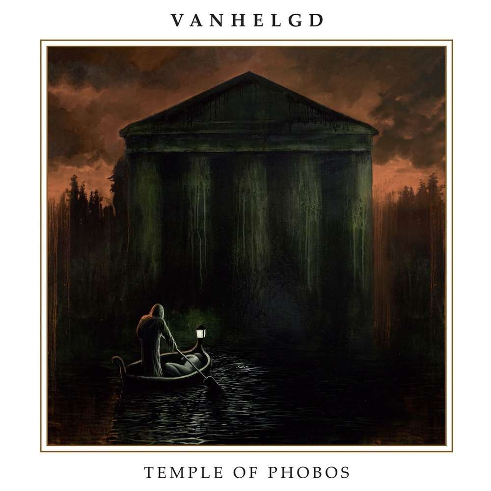 VANHELGD Temple Of Phobos