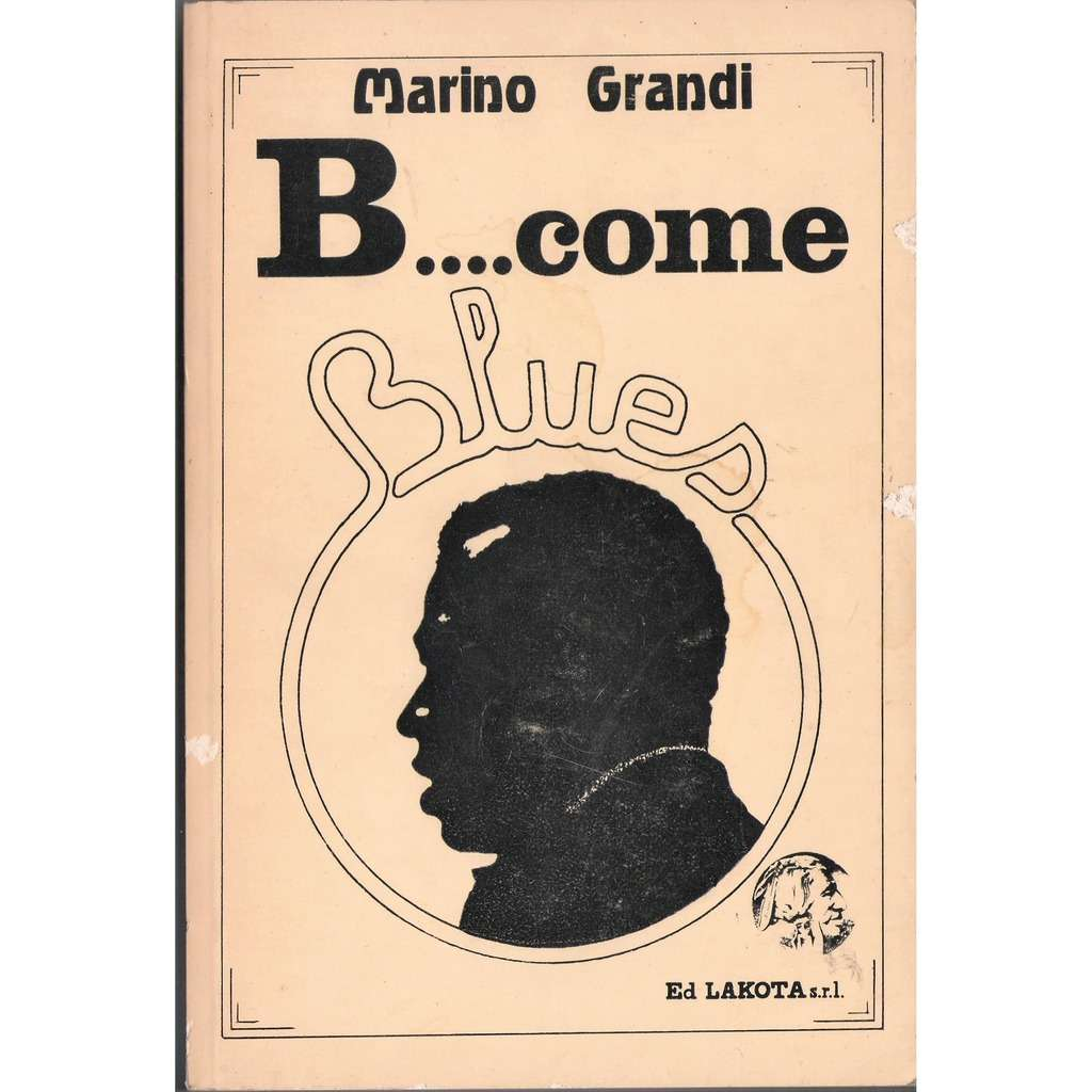 Marino Grandi B..... Come Blues (Italian 1979 original 'Ed. Lakota srl' 140 pag. book!!)