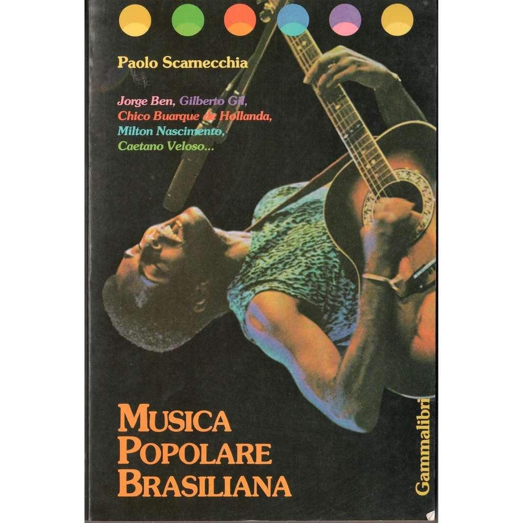 George Ben / Gilberto Gill / Milton Nascimento Musica Popolare Brasiliana (Italian 1983 'Gammalibri' 200 pag. book!!)