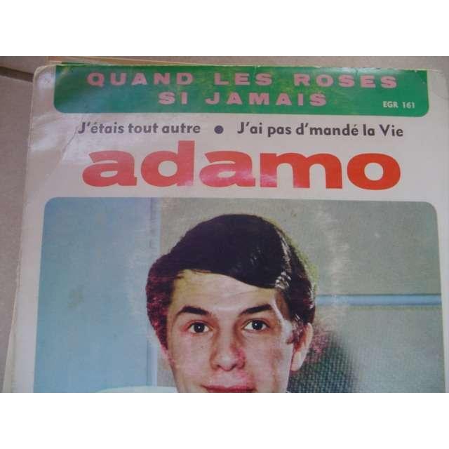 salvatore adamo quand les roses / j'étais tout autre / si jamais/ j'ai pas d'mandé la vie