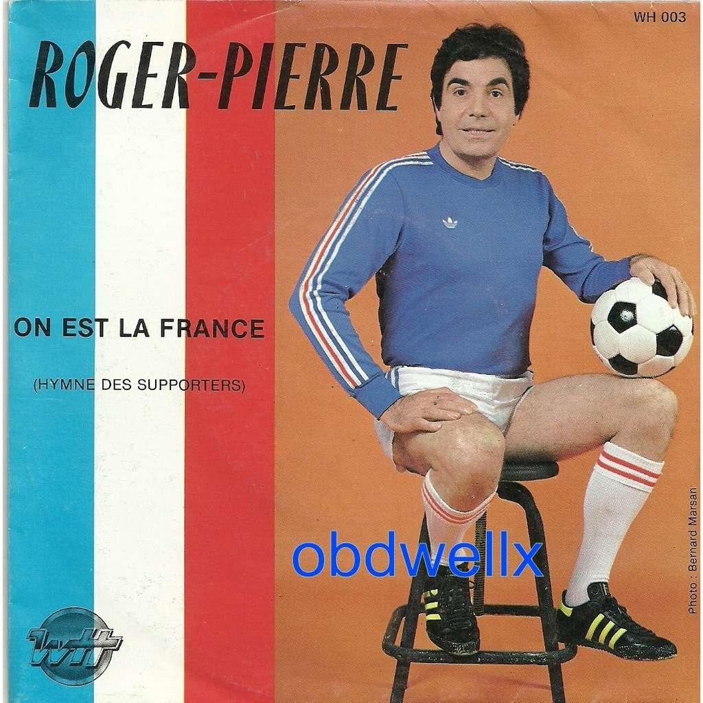 ROGER-PIERRE On est la France